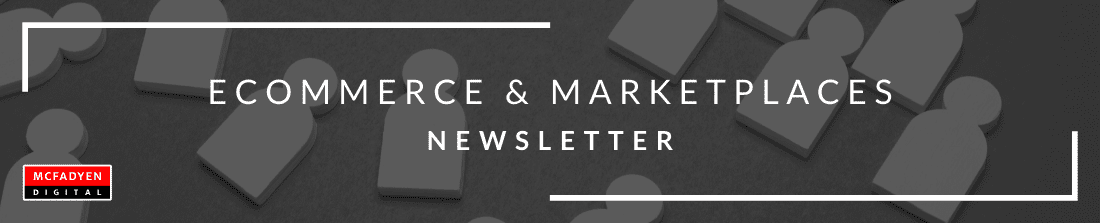 Ecommerce & Marketplaces Newsletter July 16th 2021