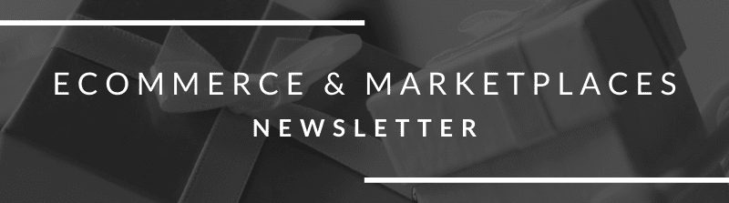 Ecommerce & Marketplaces Newsletter August 6th 2021