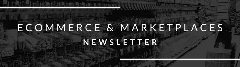 Ecommerce & Marketplaces Newsletter August 26th 2021